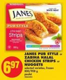 Janes Pub Style Or Zabiha Halal Chicken Strips Or Nuggets - 800/908 g