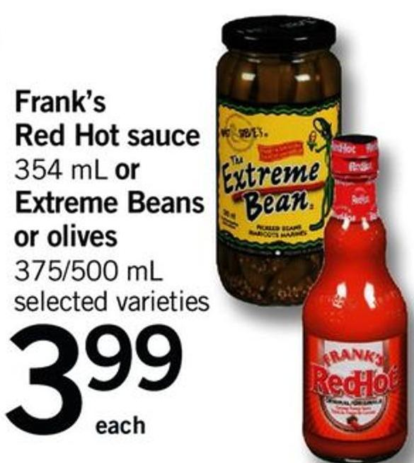 Frank's Red Hot Sauce - 354 Ml Or Extreme Beans Or Olives - 375/500 Ml