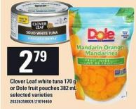Clover Leaf White Tuna - 170 g Or Dole Fruit Pouches - 382 mL