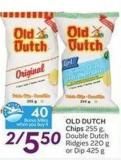 Old Dutch Chips 255 g - Double Dutch Ridgies 220 Gor Dip 425 g - 40 Air Miles