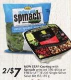 New Star Cooking With Spinach Selected 376-454 g or Fresh Attitude Single Serve Salad Kit155-185 g