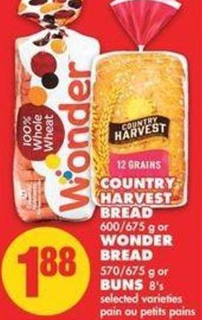 Country Harvest Bread - 600/675 g or Wonder Bread - 570/675 g Or Buns - 8's