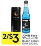 Jones Soda 355 mL or 28 Black Energy Drink 250 mL