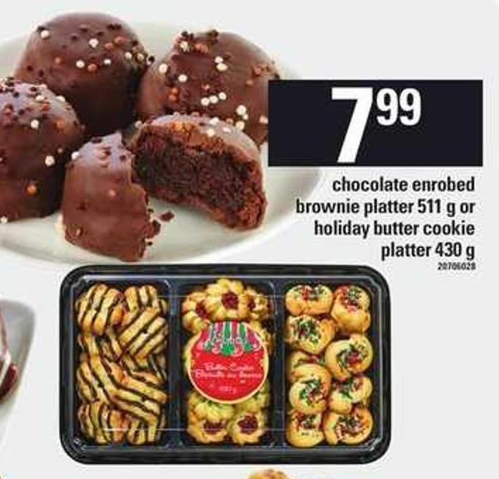 Chocolate Enrobed Brownie Platter 511 G Or Holiday Butter Cookie Platter 430 G