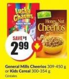 General Mills Cheerios 309-450 g or Kids Cereal 300-354 g