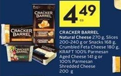 Cracker Barrel Natural Cheese 270 g - Slices 200-240 g or Snacks 168 g - Crumbled Feta Cheese 180 g - Kraft 100% Parmesan Aged Cheese 141 g or 100% Parmesan Shredded Cheese 200 g