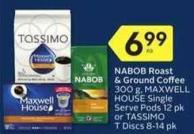 Nabob Roast & Ground Coffee 300 g - Maxwell House Single Serve Pods 12 Pk or Tassimo T Discs 8-14 Pk