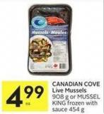 Canadian Cove Live Mussels 908 g or Mussel King Frozen With Sauce 454 g