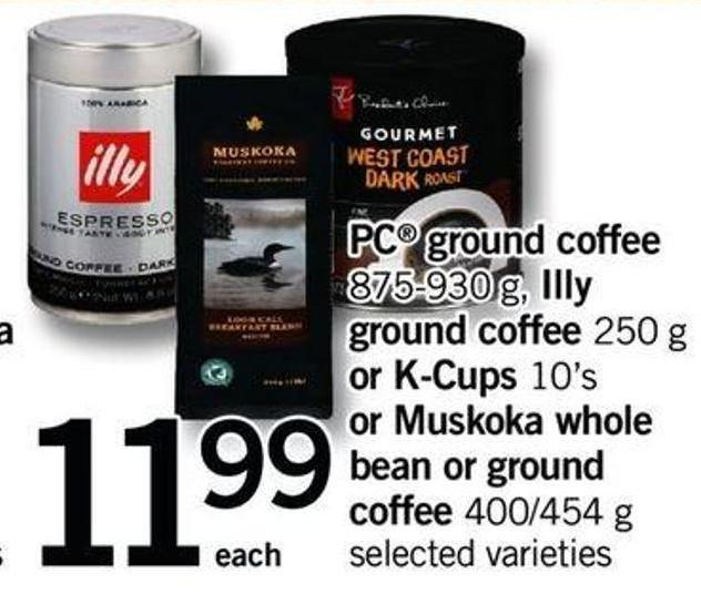 PC Ground Coffee 875-930 G - Illy Ground Coffee 250 G Or K-cups 10's Or Muskoka Whole Bean Or Ground Coffee 400/454 G