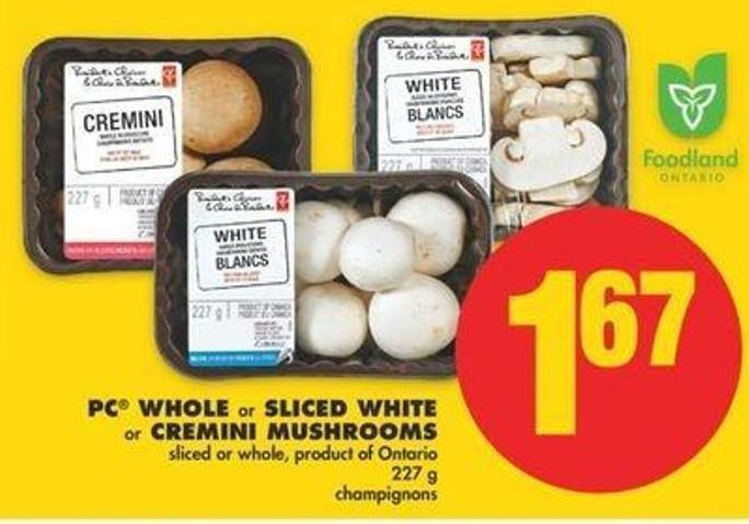PC Whole Or Sliced White Or Cremini Mushrooms - 227 G