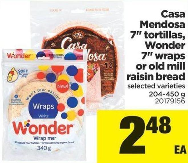 Casa Mendosa 7in Tortillas - Wonder 7in Wraps Or Old Mill Raisin Bread - 204-450 g