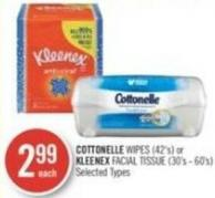Cottonelle Wipes (42's) or Kleenex Facial Tissue (30's - 60's)