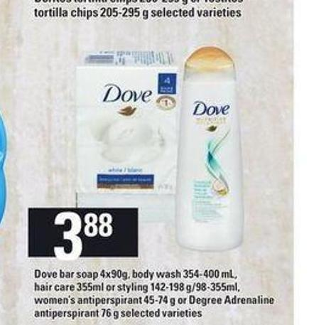 Dove Bar Soap - 4x90g - Body Wash - 354-400 mL - Hair Care - 355ml Or Styling - 142-198 G/98-355ml - Women's Antiperspirant - 45-74 g Or Degree Adrenaline Antiperspirant - 76 g