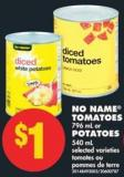 No Name Tomatoes - 796 mL or Potatoes - 540 mL