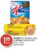 No Name Rice Crackers (100g) or Special K Cracker Chips (113g - 127g)