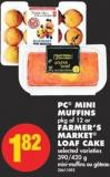 PC Mini Muffins - Pkg of 12 or Farmer's Market Loaf Cake - 390/420 g