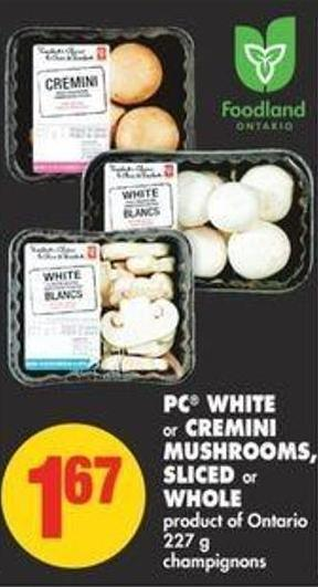 PC White or Cremini Mushrooms - Sliced or Whole - 227 g