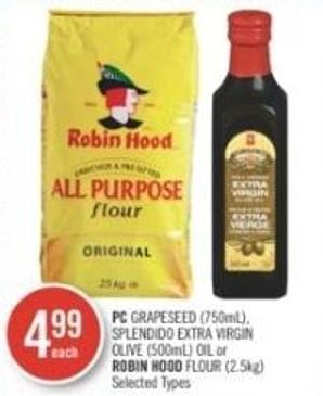 PC Grapeseed (750ml) - Splendido Extra Virgin Olive (500ml) Oil or Robin Hood Flour (2.5kg)
