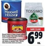 Maxwell House Or Folgers Ground Coffee Or Nabob Tassimo T-disc Coffee Capsules