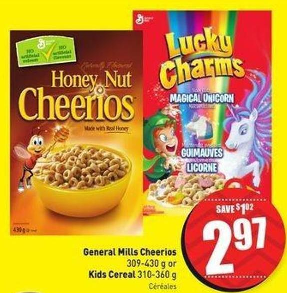 General Mills Cheerios 309-430 g or Kids Cereal 310-360 g