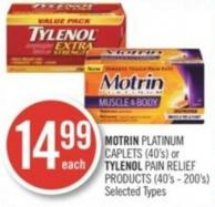 Motrin Platinum Caplets (40's) or Tylenol Pain Relief Products (40's - 200's)