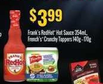 Frank's Redhot Hot Sauce - 354ml - French's Crunchy Toppers - 140g -170g