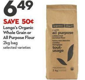 Longo's Organic  Whole Grain or  All Purpose Flour 2kg Bag
