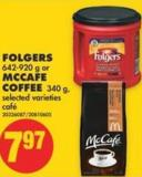Folgers 642-920 g or Mccafe Coffee 340 g