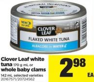 Clover Leaf White Tuna - 170 G Ml Or Whole Baby Clams - 142 Ml