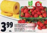 Cored Golden Pineapple 600 G Ontario Strawberries 1.13 L