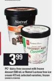 PC Dairy-free Coconut Milk Frozen Dessert - 500 mL Or Natrel Lactose Free Ice Cream - 473 mL