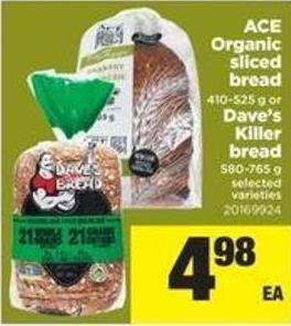 Ace Organic Sliced Bread 410-525 G Or Dave's Killer Bread 580-765 G