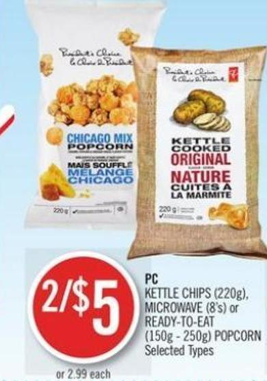 PC Kettle Chips (220g) - Microwave (8's) or Ready-to-eat (150g - 250g) Popcorn