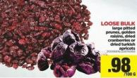 Large Pitted Prunes - Golden Raisins - Dried Cranberries Or Dried Turkish Apricots - Loose Bulk