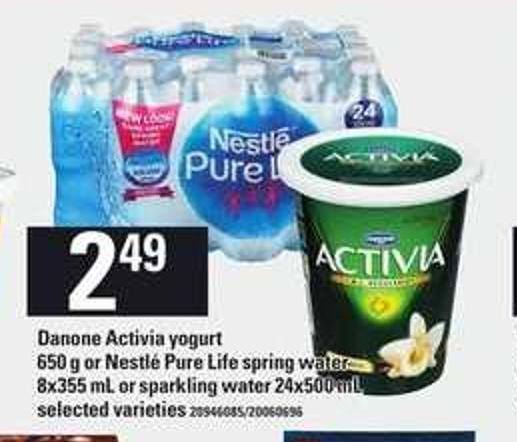 Danone Activia Yogurt - 650 g Or Nestlé Pure Life Spring Water - 8x355 Ml Or Sparkling Water - 24x500 Ml