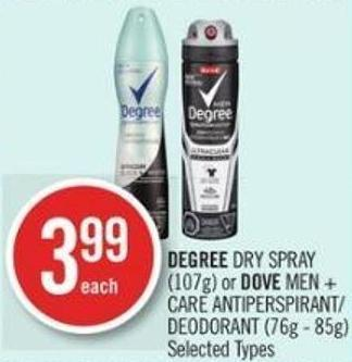 Degree Dry Spray (107g) or Dove Men + Care Antiperspirant/ Deodorant (76g - 85g)