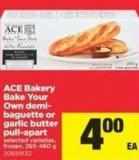 Ace Bakery Bake Your Own Demi- Baguette Or Garlic Butter Pull-apart - 265-460 g