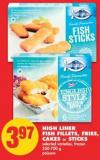 High Liner Fish Fillets - Fries - Cakes or Sticks - 350-700 g