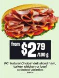 PC Natural Choice Deli Sliced Ham - Turkey - Chicken Or Beef