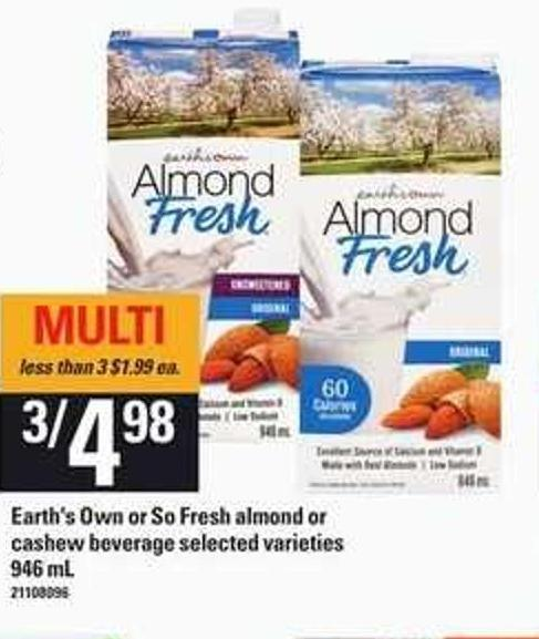 Earth's Own Or So Fresh Almond Or Cashew Beverage - 946 mL