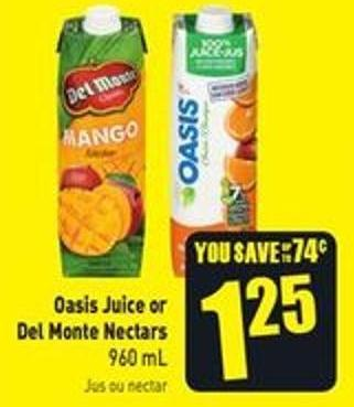 Oasis Juice or Del Monte Nectars 960 mL