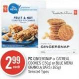 PC Gingersnap or Oatmeal Cookies (350g) or Blue Menu Granola Bars (165g)