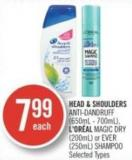 Head & Shoulders Anti-dandruff (650ml - 700ml) - L'oréal Magic Dry (200ml) or Ever (250ml) Shampoo
