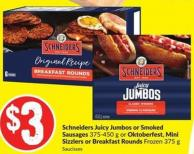 Schneiders Juicy Jumbos or Smoked Sausages 375-450 g or Oktoberfest - Mini Sizzlers or Breakfast Rounds Frozen 375 g