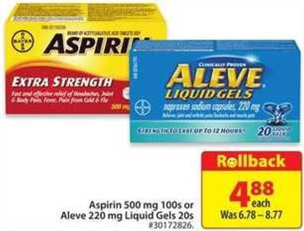 Aspirin 500 Mg 100s or Aleve 220 Mg Liquid Gels 20s