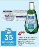 Crest or Burt's Bees Toothpaste 75-105 mL - Rinse 473 Ml-1 L or Oral-b Toothbrushes 1-2 Pk