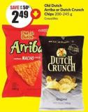 Old Dutch Arriba or Dutch Crunch Chips 200-245 g