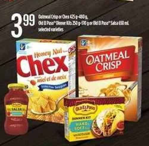 Oatmeal Crisp Or Chex - 425 G-480 G - Old El Paso Dinner Kits - 250 G-510 G Or Old El Pasotm Salsa - 650 Ml