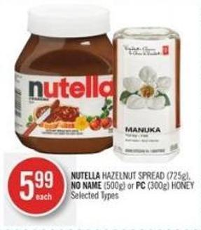 Nutella Hazelnut Spread (725g) - No Name (500g) or PC (300g) Honey