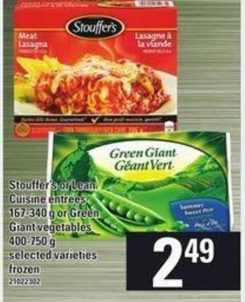 Stouffer's Or Lean Cuisine Entrées 167-340 G Or Green Giant Vegetables 400-750 G